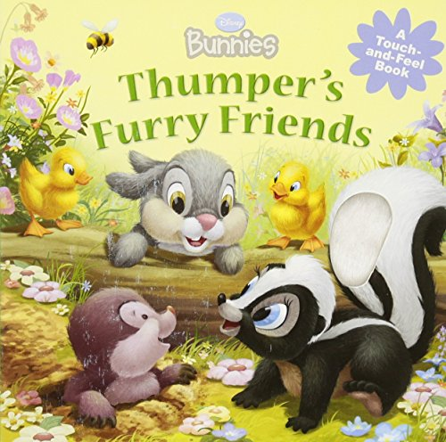 - Disney Bunnies Thumper's Furry Friends (A Touch-and-feel Book)