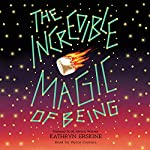 The Incredible Magic of Being | Kathryn Erskine