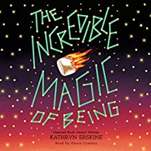 The Incredible Magic of Being Audiobook by Kathryn Erskine Narrated by Pierce Cravens