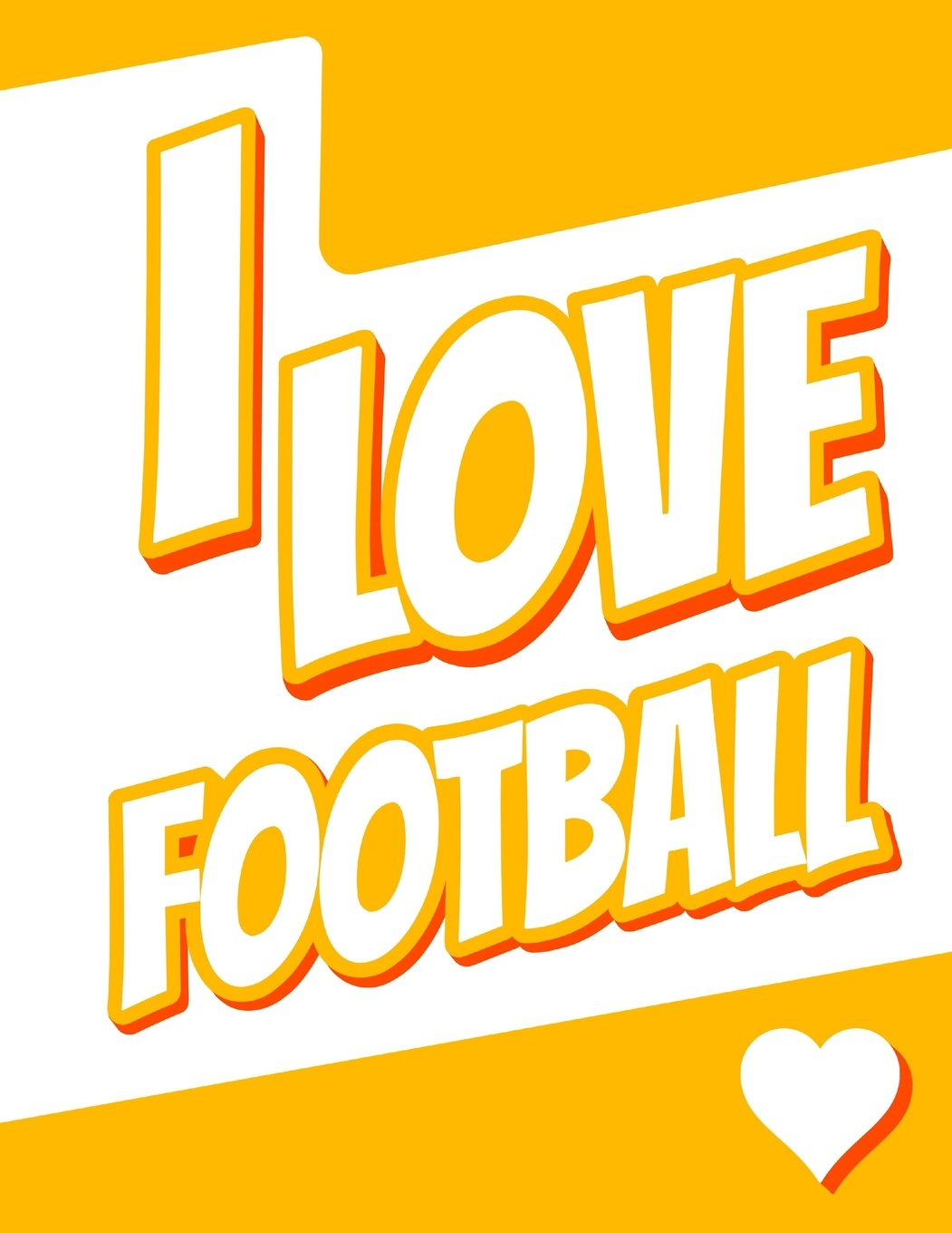 """Read Online I Love Football: Large Print Discreet Internet Website Password Organizer, Birthday, Christmas, Friendship Gifts for Women and Men, Teens, Girls and Boys, 8 1/2"""" x 11"""" pdf"""