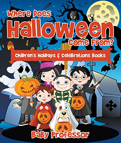 [Where Does Halloween Come From?   Children's Holidays & Celebrations Books] (Where Does Halloween Come From)