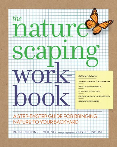 The Naturescaping Workbook: A Step-by-Step Guide for Bringing Nature to Your Backyard ()