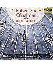 Angels On High: Robert Shaw Christmas