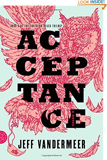 Acceptance: A Novel (The Southern Reach Trilogy) by Jeff VanderMeer
