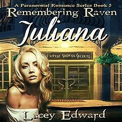 Remembering Raven: Juliana