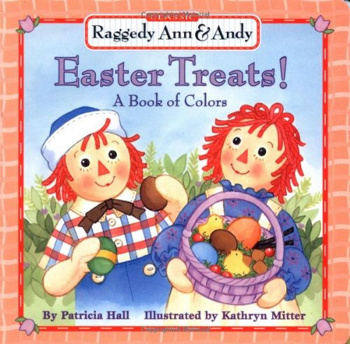 Raggedy Ann and Andy: Easter Treats, A Book of Colors