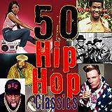 50 Hip Hop Classics [Explicit]