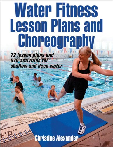 By Christine Alexander - Water Fitness Lesson Plans and Choreography (11/20/10)