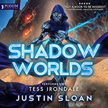 Shadow Worlds Audiobook by Justin Sloan Narrated by Tess Irondale
