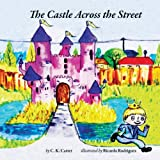 The Castle Across the Street, C. Carter, 1492802638