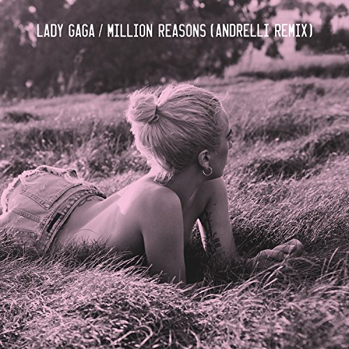 Million Reasons (Andrelli Remix)