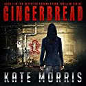 Gingerbread Audiobook by Kate Morris Narrated by Kendra Lords