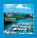 Der Main - Von Mainz bis Bamberg (Guide für die Sportschiffahrt)