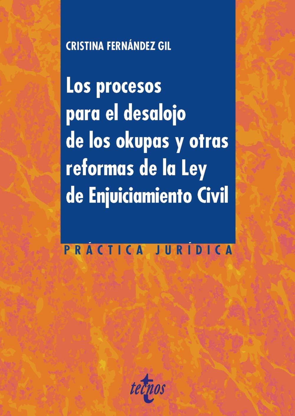 Los procesos para el desalojo de los okupas y otras reformas de la Ley de Enjuiciamiento Civil (Derecho - Práctica Jurídica)