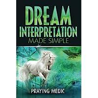 Dream Interpretation Made Simple (The Kingdom of God Made Simple)