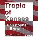 Tropic of Kansas | Christopher Brown
