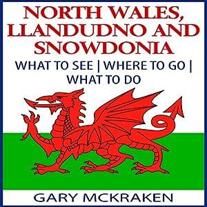 North Wales, Llandudno, and Snowdonia Audiobook