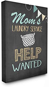 The Stupell Home Décor Collection Mom's Laundry Service Help Wanted Stretched Canvas Wall Art 16 x 20