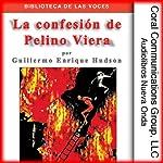 La confesion de Pelino Viera [Pelino Viera's Confession] | Guillermo Enrique Hudson