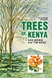 Trees of Kenya, Ann Birnie and Tim Noad, 9966848959