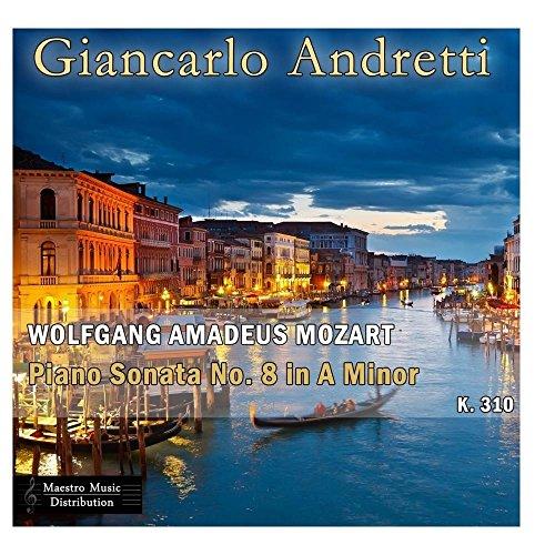 Mozart: Piano Sonata No. 8 in A Minor, K. 310 (Mozart Piano Sonata No 8 In A Minor)