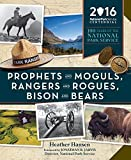 national park services - Prophets and Moguls, Rangers and Rogues, Bison and Bears: 100 Years of the National Park Service