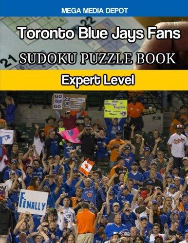 (Toronto Blue Jays Fans Sudoku Puzzle Book: Expert Level)