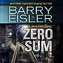 Zero Sum Hörbuch von Barry Eisler Gesprochen von: Barry Eisler