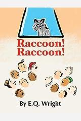 Raccoon! Raccoon! Hardcover