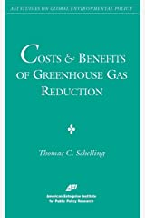Costs and Benefits of Greenhouse Gas Reduction (AEI Studies on Global Environmental Policy) Paperback