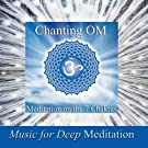 Chanting Om - Meditation On the 7 Chakras & Savasana Sound Bath Therapy