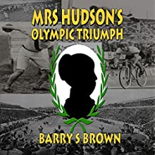 Mrs Hudson's Olympic Triumph: Fifth in the Mrs. Hudson of Baker Street Series | Livre audio Auteur(s) : Barry S. Brown Narrateur(s) : Johnny Robinson
