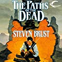 The Paths of the Dead: Book One of the Viscount of Adrilankha Audiobook by Steven Brust Narrated by Kevin Stillwell