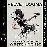 Velvet Dogma | Weston Ochse