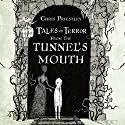 Tales of Terror from the Tunnel's Mouth Audiobook by Chris Priestley Narrated by Bill Wallis