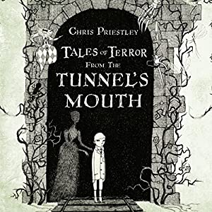 Tales of Terror from the Tunnel's Mouth Audiobook