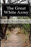 The Great White Army, Max Pemberton, 1500144274