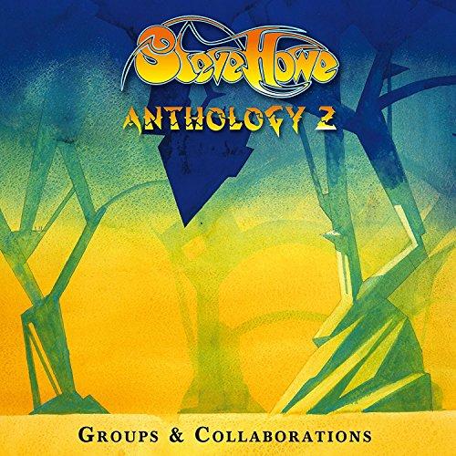 Steve Howe - Anthology 2: Groups & Collaborations - Anthology 2: Groups & Collaborations (3CD)