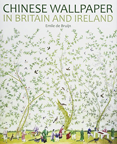 Chinese Wallpaper in Britain and Ireland by Philip Wilson Publishers