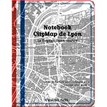 Notebook CityMap de Lyon: Le Voyage Open-source (French Edition)