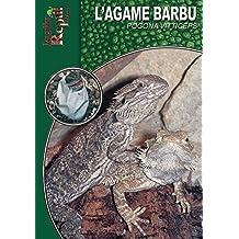 L'Agame Barbu: Pogona vitticeps (Les Guides Reptilmag) (French Edition)
