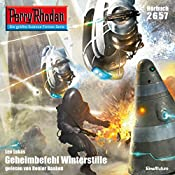 Geheimbefehl Winterstille (Perry Rhodan 2657) | Leo Lukas