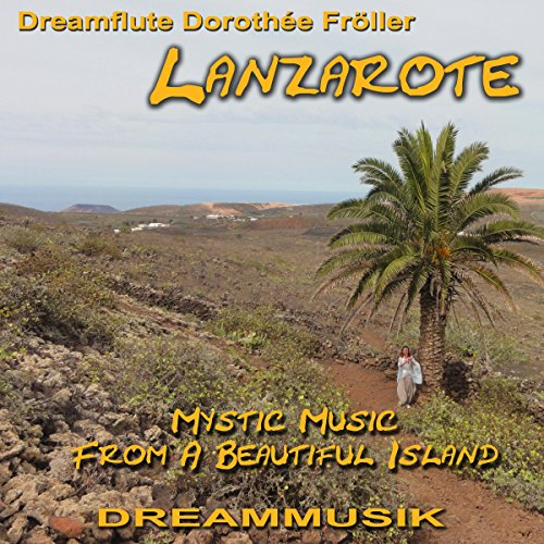 - Lanzarote - Mystic Music From A Beautiful Island