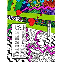 The Coloring Book for Adults 2: Hand-Drawn Designs for Adults Who Like to Color (Volume 2)