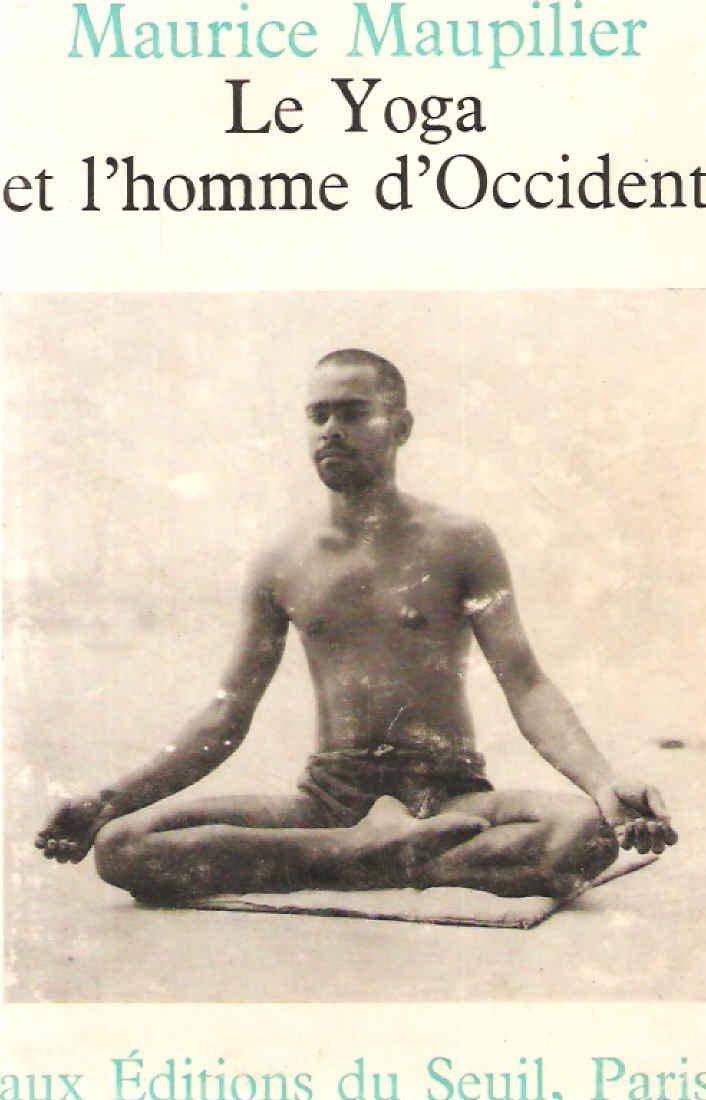Amazon.fr - Yoga et l homme d occident (le) - Maupilier Maurice - Livres 0d8fcce1469