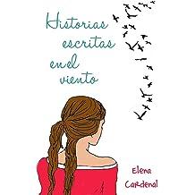 Historias escritas en el viento (Spanish Edition) Jun 27, 2014