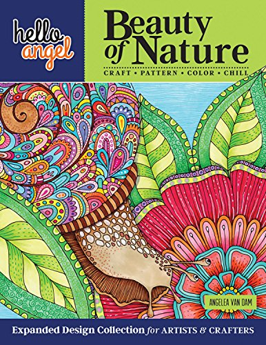 Hello Angel Beauty of Nature Expanded Design Collection for Artists & Crafters: Craft, Pattern, Color, Chill (Design Originals) 144 Pages of Wildly Imaginative Designs on Extra-Thick Perforated Paper