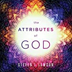 The Attributes of God Teaching Series | Steven J. Lawson