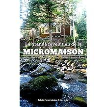La grande révolution de la micromaison: Astuces, idées et ressources pour planifier votre mini-maison de rêve (French Edition)