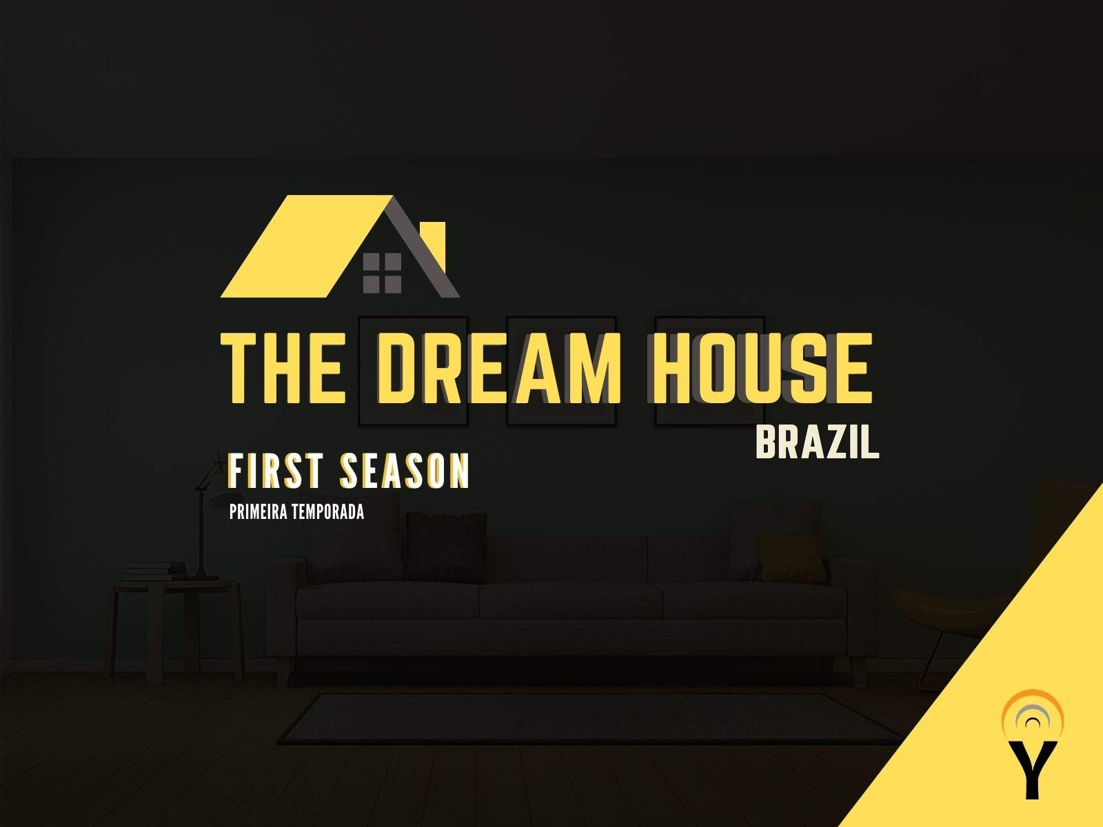 The Dream House Brazil Season 1 on Amazon Prime Video UK